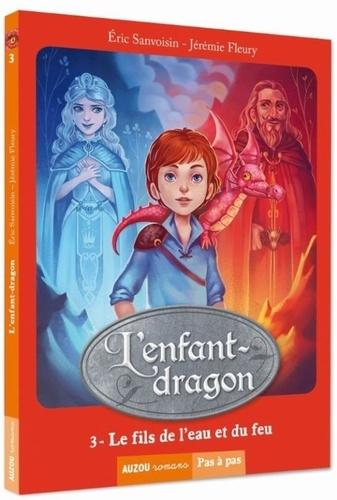 L'enfant-dragon Tome 3 Le fils de l'eau et du feu