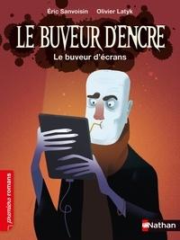 Eric Sanvoisin et Olivier Latyk - Le buveur d'encre  : Le buveur d'écrans.