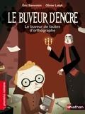 Eric Sanvoisin et Olivier Latyk - Le buveur d'encre  : Le buveur de fautes d'orthographe.