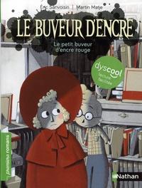 Eric Sanvoisin et Martin Matje - Le buveur d'encre  : Le petit buveur d'encre rouge.