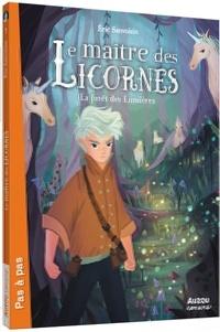 Eric Sanvoisin - Le maître des licornes Tome 1 : La forêt des lumières.