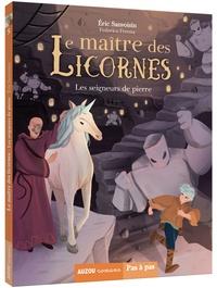 Eric Sanvoisin - Le maître des licornes Tome 5 : Les seigneurs de pierre.