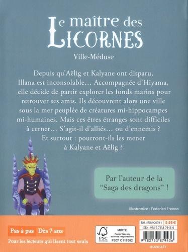 Le maître des licornes Tome 6 Ville-Méduse