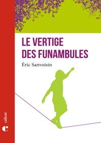 Eric Sanvoisin - Le vertige des funambules.
