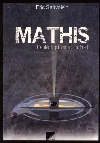 Eric Sanvoisin - Mathis - L'enfant qui venait du froid.