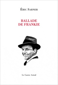Eric Sarner - Ballade de Frankie - Francis Albert Sinatra Art Fractures Fracas.