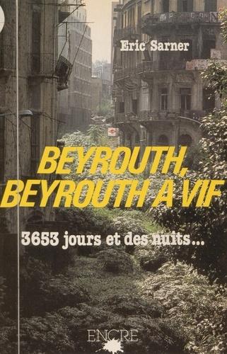 Beyrouth, Beyrouth à vif : 3653 jours et des nuits