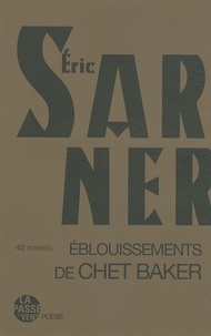 Eric Sarner - Eblouissements de Chet Baker.
