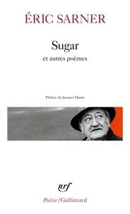 Eric Sarner - Sugar - Suivi de Coeur chronique et de Petit carnet de silence.