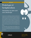 Eric Sarrion - Prototype et Scriptaculous - Dynamiser ses sites web avec JavaScript.