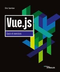 Eric Sarrion - Vue.js - Cours et exercices.
