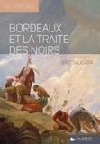 Eric Saugera - Bordeaux et la traite des noirs.