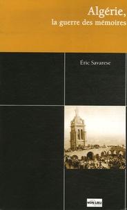 Eric Savarese - Algérie, la guerre des mémoires.