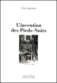 Eric Savarese - L'invention des Pieds-Noirs.