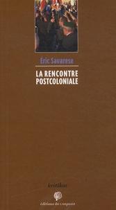 Eric Savarese - La rencontre postcoloniale.