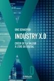 Eric Schaeffer - Industrie X.0 - Créer de la valeur à l'ère du digital.