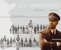 Eric Scherer - Les uniformes des officiers de la marine (1830-1940).