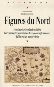 FiguresduNord - Perceptionsetreprésentationsdesespacesseptentrionauxdu MoyenAgeau XVIIIe siècle (Scandinavie, Groenland, Sibérie).pdf