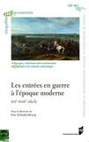 Eric Schnakenbourg - Les entrées en guerre à l'époque moderne - XVIe-XVIIIe siècle.