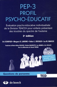 Eric Schopler et Margaret Lansing - PEP-3 Profil psycho-éducatif - Evaluation psycho-éducative individualisée de la division TEACCH pour enfants présentant des troubles du spectre de l'autisme. 1 Cédérom