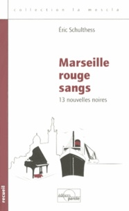 Eric Schulthess - Marseille rouge sangs.