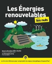 Eric Scotto et Arnaud Leroy - Les énergies renouvelables pour les nuls.