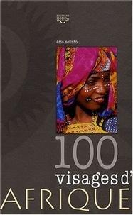 Eric Sellato - 100 visages d'Afrique.