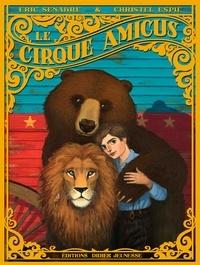 Eric Senabre et Christel Espié - Le cirque Amicus.