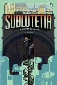 Eric Senabre - Sublutetia - La révolte de Hutan (T1).