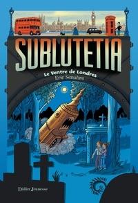 Eric Senabre - Sublutetia - Le ventre de Londres.