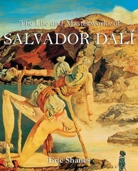 Eric Shanes - The Life and Masterworks of Salvador Dalí.