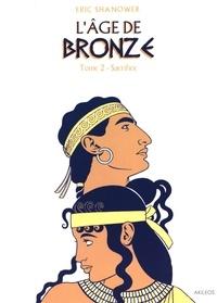 Eric Shanower - L'âge de bronze Tome 2 : Sacrifice.
