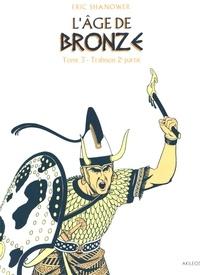 Eric Shanower - L'âge de bronze Tome 3 : Trahison - 2e partie.