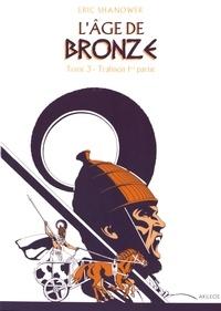 Eric Shanower - L'âge de bronze Tome 3 : Trahison - 1re partie.