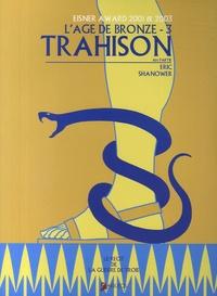 Eric Shanower - L'âge de bronze Tome 3 : Trahison - 1ère partie.