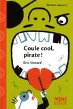 Eric Simard - Coule cool, pirates ! - Pièce en un acte et quatre scènes.