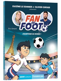 Eric Simard et Karim Friha - Fan de foot  : Champions du monde !.