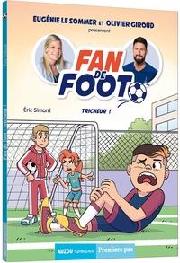 Eric Simard - Fan de foot Tome 3 : Tricheur !.