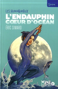 Eric Simard - L'endauphin, coeur d'océan.