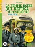 Eric Simard et Carole Gourrat - La femme noire qui refusa de se soumettre - Rosa Parks.