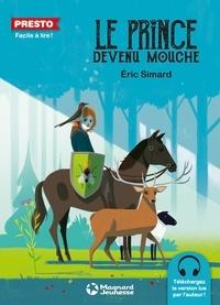 Eric Simard - Le Prince devenu mouche.