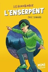 Eric Simard - Les humanimaux  : L'enserpent.
