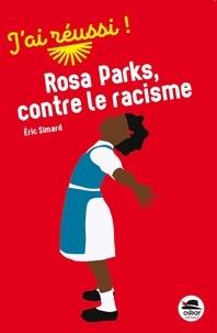 Eric Simard - Rosa Parks, contre le racisme.