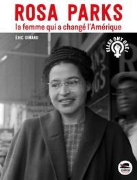 Eric Simard - Rosa Parks - La femme qui a changé l'Amérique.