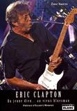Eric Smets - Eric Clapton - Du jeune dieu... au vieux bluesman.