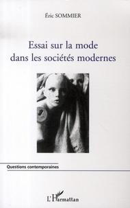 Eric Sommier - Essai sur la mode dans les sociétés modernes.