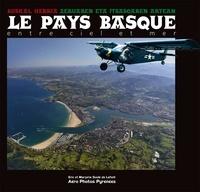 Eric Soulé de Lafont et Marjorie Soulé de Lafont - Le Pays Basque entre ciel et mer.