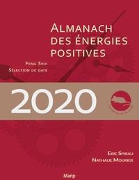 Eric Spirau et Nathalie Mourier - Almanach des énergies positives - Feng shui et sélection de date.