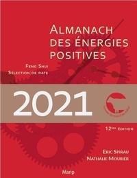 Eric Spirau et Nathalie Mourier - L'almanach des énergies positives - Feng shui et sélection de date.
