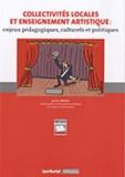 Eric Sprogis - Collectivités locales et enseignement artistique - Enjeux pédagogiques, culturels et politiques.